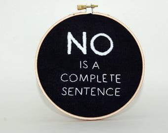 NO is a complete sentence - embroidered wall hanging