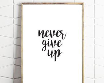 motivational wall decor, never give up, motivational poster, motivational decor, never give up art, never give up decor, prints