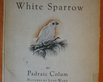 The White Sparrow by Padraic Colum, illustrated by Lynd Ward - 1933