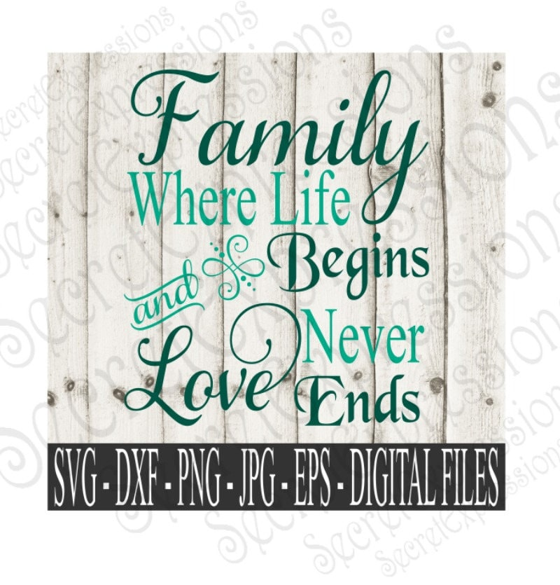 Download Family Where Life Begins & Love Never Ends Svg Family Svg