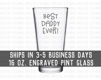 Best Daddy Ever Pint Glass, Dad Beer Glass, 16 oz Engraved glass, Daddys Beer Glass, Daddys Juice Cup, Fathers Day Gift for Dad, Daddy Gifts