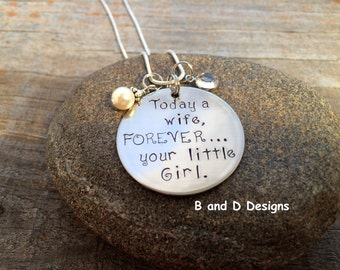 Today a wife, forever your little girl     Perfect for the Mother of the Bride!