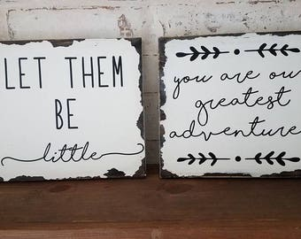 Let Them Be Little / Our Greatest Adventure Signs