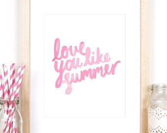 "Summer Print - ""Love You Like Summer"" Pink Art Print Decor for Girls Room or Baby Girl Nursery, A4 / 8x10 Size"