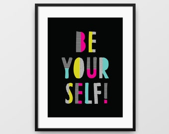 Be Yourself, Printable Wall Art, Teen Inspiration Art, Teen Wall Decor, Kids Wall Art, Funky Wall Art, Instant Download, Inspirational Art