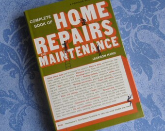 Vintage Book - Complete Book of Home Repairs and Maintenance, Jackson Hand, A Popular Science Book 1971, Do-It-Yourself, Father's Day