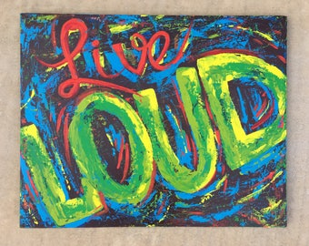 Live Loud Painting on Canvas