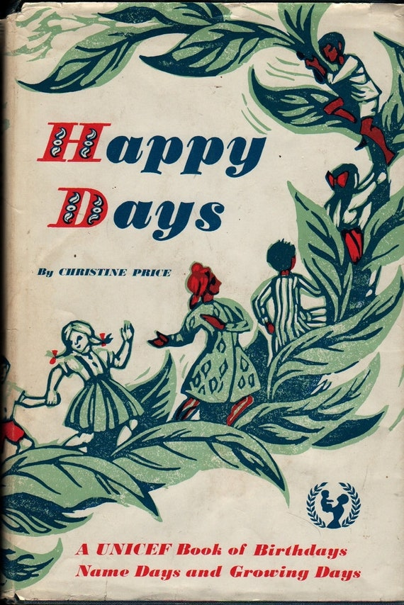 Happy Days + A Unicef Book of Birthdays, Name Days, and Growing Days + Christine Price + 1969 + Vintage Kids Book