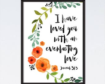 I have loved you - Jeremiah 31:3, Christian Print, Christian Wall Art, Christian Home Decor, Love Sign, Bible Verse Print - INSTANT DOWNLOAD