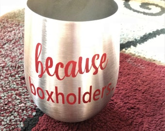 Mail carrier wine glass Because Boxholders, custom mail carrier wine glass
