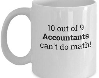Accountant Coffee Mug    Gift for Accountant   Sarcastic Quote Mug