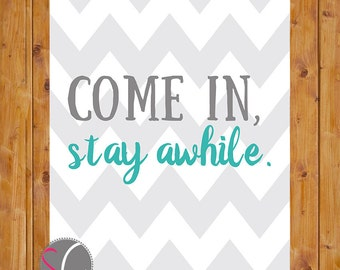 Come in, Stay Awhile Inspirational Teal Grey Chevron Entryway Family Room Living Room Minimalist Wall Decor 8x10 JPG Instant Download (229)