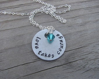 """Inspiration Necklace- """"love takes courage"""" with an accent bead in your choice of colors- Hand-Stamped Jewelry"""