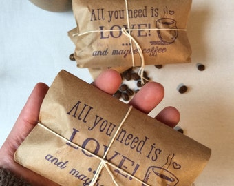 """Coffee Gift Set. Set of 3. Freshly roasted """"all you need is love and maybe coffee"""" Unique Gift for All. Ready to ship."""