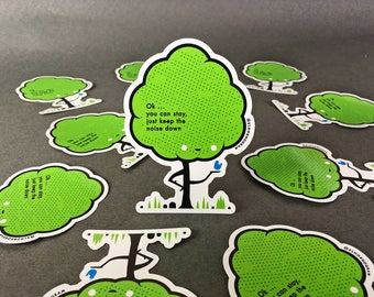 Tree vinyl sticker 'You can stay but keep the noise down'