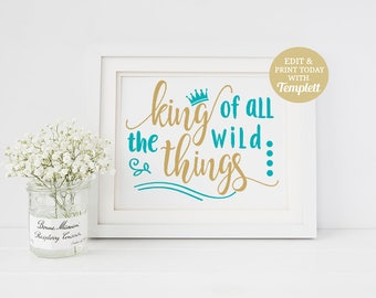 Where The Wild Things Are King Of All The Wild Things Printable Sign, Baby Shower Gift, Nursery Decor, INSTANT DOWNLOAD, Wild Things Party