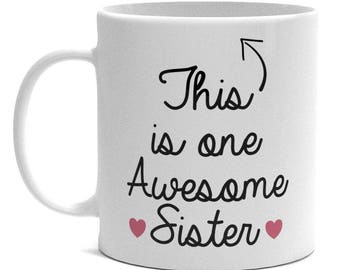 Sister Mug - One Awesome Sister - Cute Sister Gift
