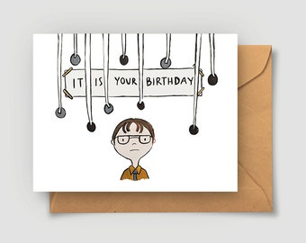 It Is Your Birthday Card - The Office - Birthday Card - Dwight Schrute