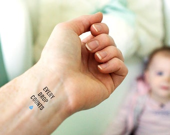 Every Drop Counts - Temporary Tattoo (Non-toxic)