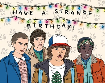 Stranger Things Greeting Card - Have A Strange Birthday! Hand Illustration (Item 1040)