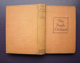 The Peach Orchard by Jane England 1940 Hardcover Vintage Book