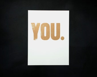 Letterpress 'YOU.', original Art Print, made with old wood type, limited edition.