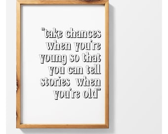 2 for 1! - Instant Digital Printable - Positive Quote - Take Chances When You're Young