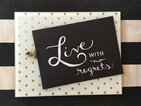 "Custom Calligraphy ""Live a With No Regrets""  White Ink Chalkboard Art Print / Heavyweight Chalkboard Paper and Chalk Pen / Frameable /"