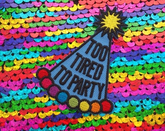 Too Tired To Party Iron On Patch