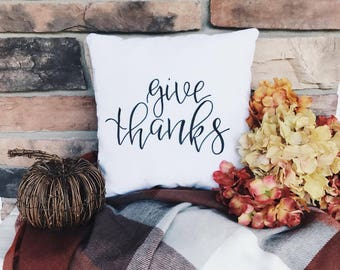 Give Thanks | Throw Pillow | Calligraphy | Handmade | Home Decor | Bedding | Holiday | Thanksgiving