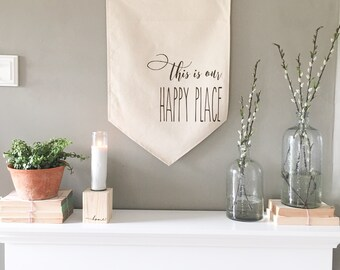 Large Banner - This Is Our Happy Place Banner Mantle Banner Fireplace Artwork Mantle Decor Entryway Banner Farmhouse Decor Home Sign