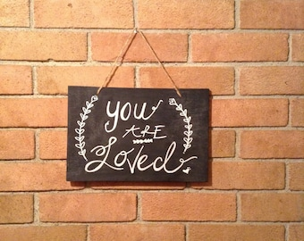"Handmade/Handwritten ""You Are Loved"" Chalkboard Sign"