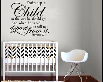 Wall Decals Nursery - Train up a Child in the way he should go - Proverbs 22:6 Decal
