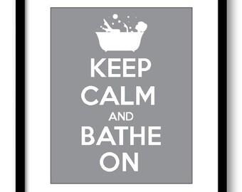 INSTANT DOWNLOAD Keep Calm and Bathe On Grey Gray White Printable Bathroom Print Art Print Wall Decor Modern Minimalist