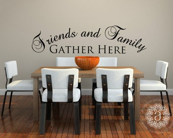 Kitchen Decor   Friends And Family Gather Here Wall Decal