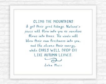 Mountain Climbing, John Muir Quote Print, hiking, nature lover gift