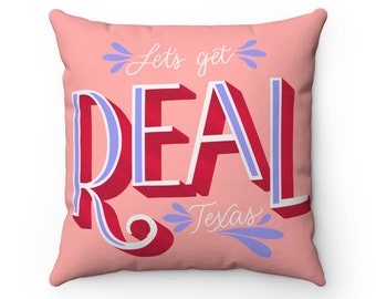 LetS Get Real Texas Pink Spun Polyester Square Pillow