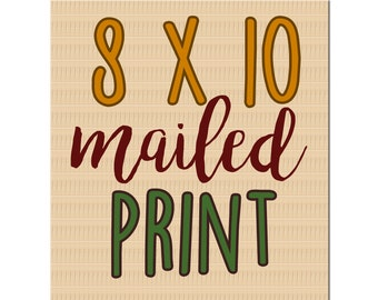 8x10 physical print - Get the print of your choice mailed to you from awintersart!