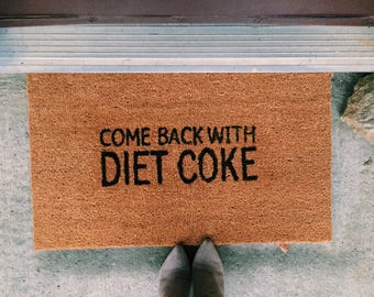Come Back With Diet Coke Rug