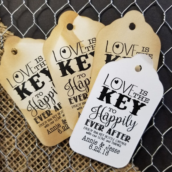 Love is the Key to Happily Ever After Enjoy this key Bottle opener favor tag LARGE Tags Personalize with names and date Choose your Quantity