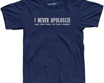 I Never Apologize...