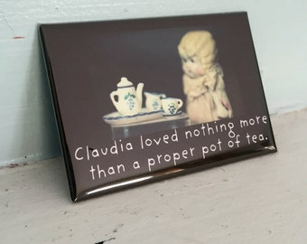 """Doll Magnet Adventures of Claudia """"Claudia Loved Nothing More Than A Proper Pot Of Tea"""" Tea Art Funny Fridge Decoration"""