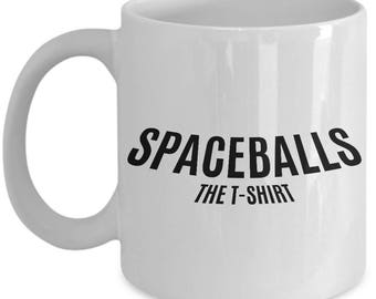 Spaceballs T-Shirt Cofee Mug   Gifts For Her   Custom Logo Design   Outer Space   Design Space   Print   Outer Space Decor   Design