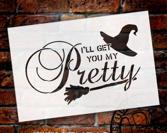 I'll Get You My Pretty Stencil by StudioR12 | Reusable Mylar Template | Use to Paint Wood Signs - DIY Fall Halloween Decor SELECT SIZE