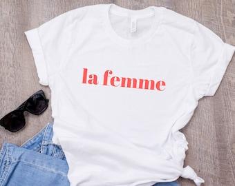 La femme T-shirt, Feminist Shirt, stylish Tee, fashion T-shirt, popular shirt, Womens T-shirt, Ladies Tee, Gift for her, Femme Fatale