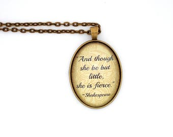 Shakespeare Necklace- And though she be but little Literary Necklace-Courage Quote-Literary Gift for Her- Quote Necklace-Book Lover Gift