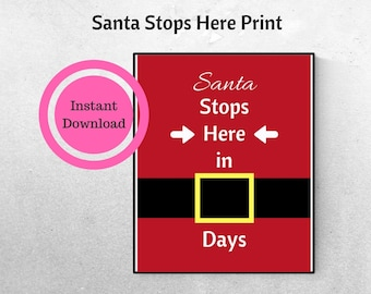 Santa Stops Here, INSTANT Download, Christmas Countdown