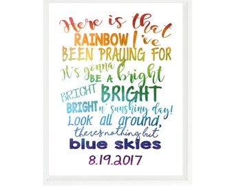 Here Is That Rainbow I've Been Praying For It's Gonna Be A Bright Bright Bright Bright N Sunshiny Day, Wall Art, Nursery Decor, Rainbow Baby