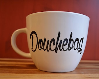 Douchebag Coffee Mug - Perfect Gift for Douchebags, Stoneware Coffee Cup with Vinyl- Funny Gifts