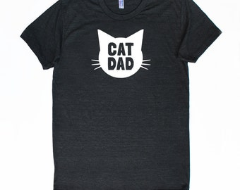 Cat Dad Funny TShirt - Family Photos, Gift for Dad, Gift for Him, New Pet, Father's Day, Expecting, Cat Person, Cat Lady